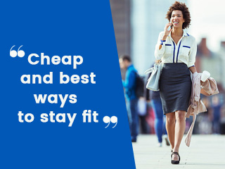 Cheap and best ways to stay fit