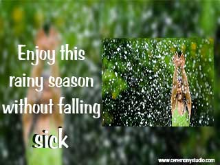 Enjoy this rainy season without falling sick