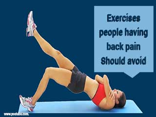 Exercises people having back pain should avoid