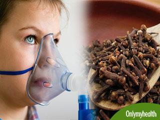 अस्थमा का काल है सिर्फ 2 लौंग, जड़ से करती हैं सफाया