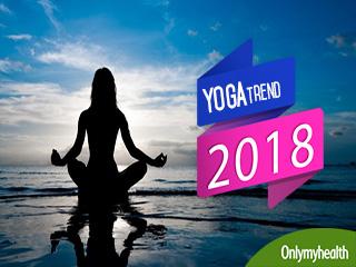 2018 में करें ये 3 योगासन, सालभर रहेंगे स्वस्थ और फिट