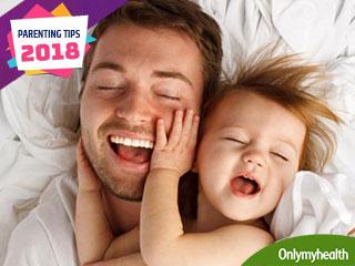 अच्छे मॉम-डैड बनना है तो ये हैं 2018 के लिए बेस्ट पैरेंटिंग टिप्स