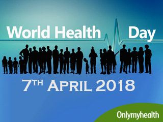 All you Need to Know about World Health Day 2018