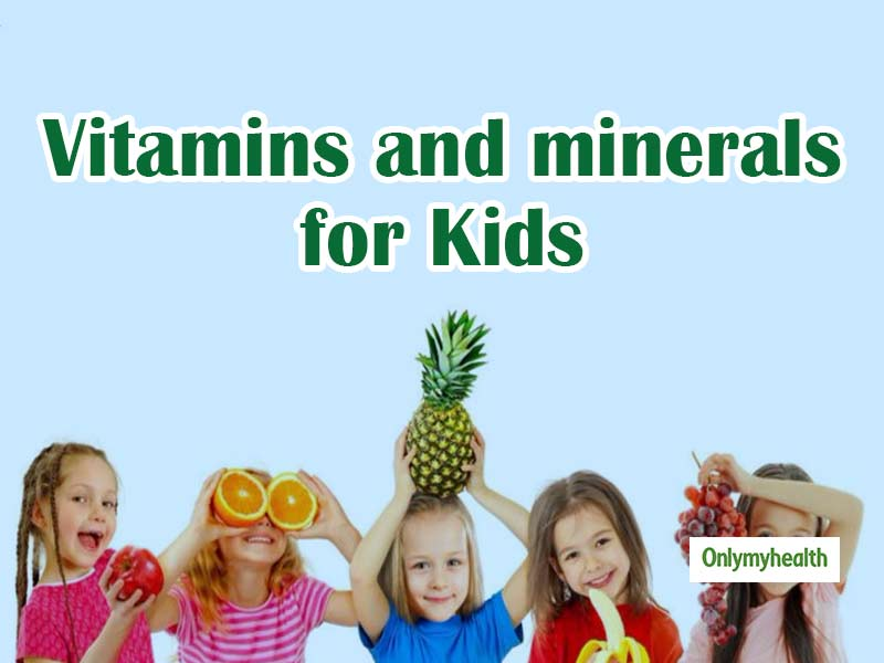 Vitamins and Minerals for Kids: Know the top nutritional needs for kids