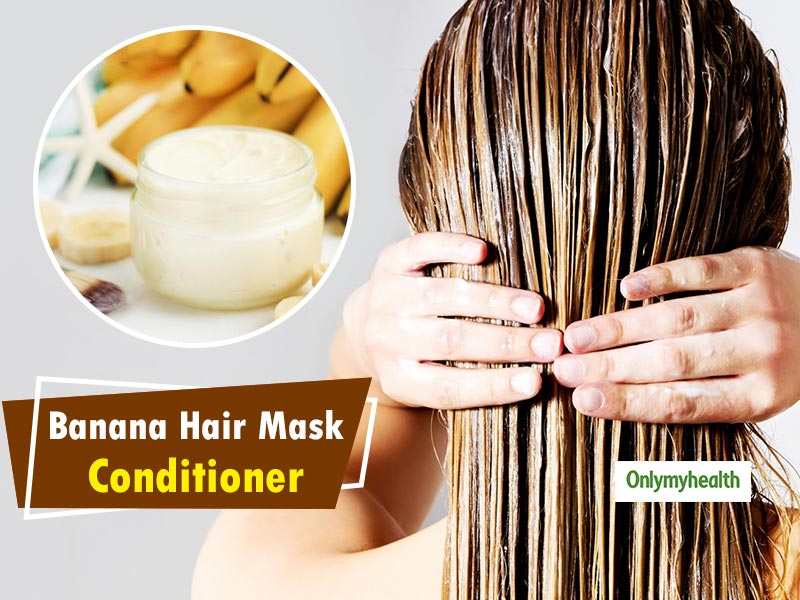 Banana Hair Mask Conditioner: For Strong, Soft And Shiny Hair
