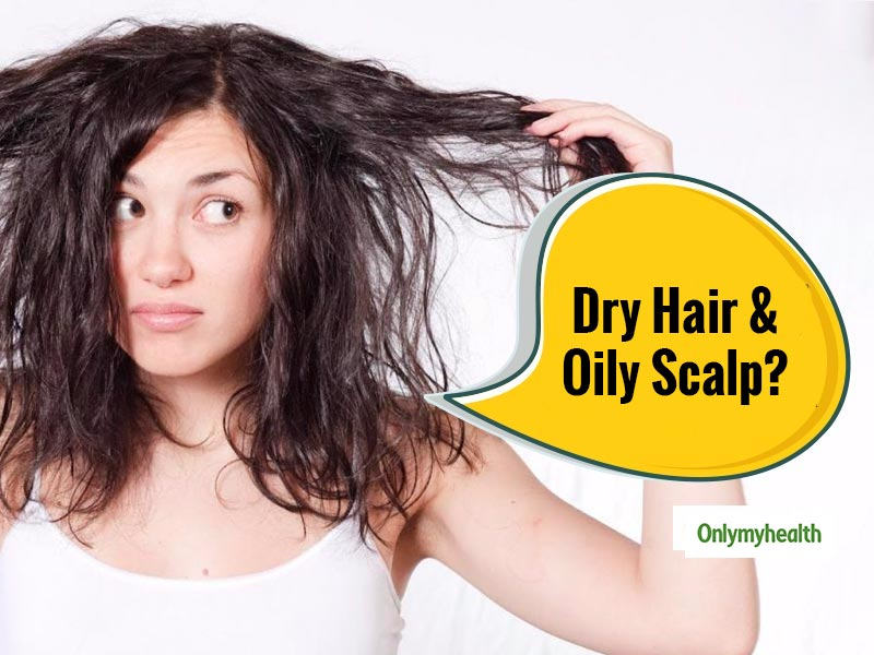 Do You Have A Combination Of Dry Hair And Oily Scalp? Here's Your Hair Care Routine