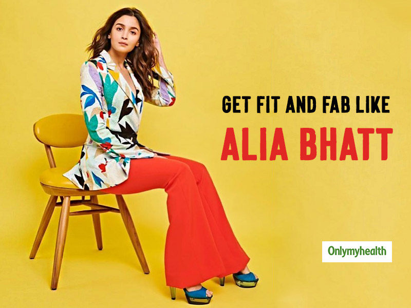 Know How Birthday Girl Alia Bhatt Keeps Herself Pumped Up All The Time