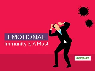 Think Above Physical <strong>Health</strong>, Here Are Some Tips To Boost 'Emotional Immunity'