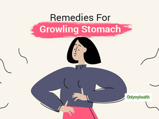 Have A Growling Stomach? These 5 Home Remedies Can Help