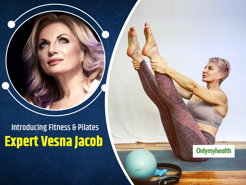 Life Story Of Vesna Jacob 'Princess Of Pilates'  & How Pilates Gave Her A New Lease of Life