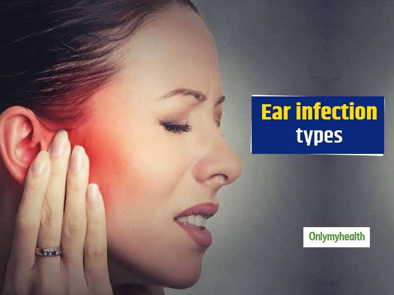 Ear Infection: Types, Symptoms, Causes, Treatment and Prevention Tips