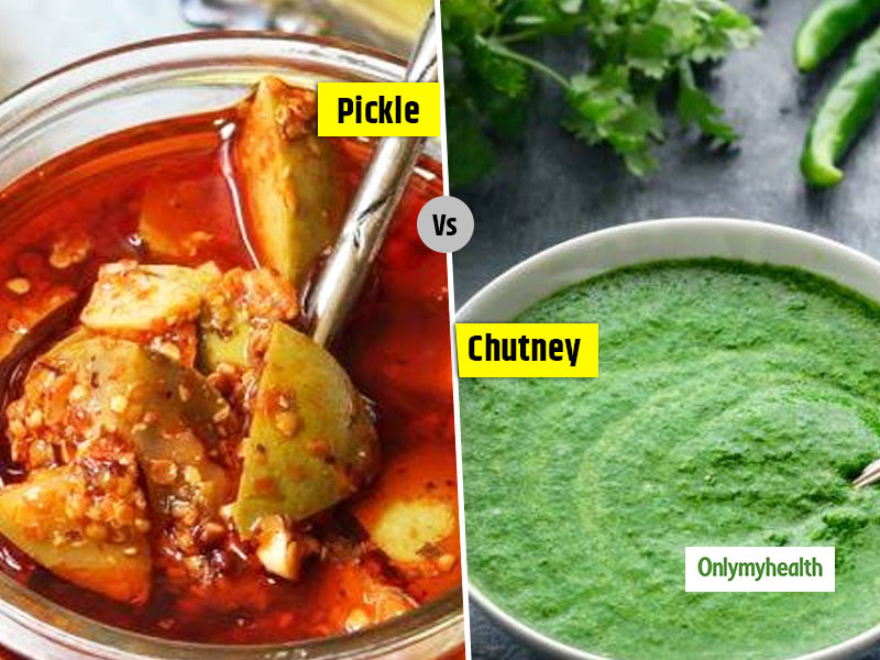 Pickle Vs Chutney: Which One Is Healthier And Why?