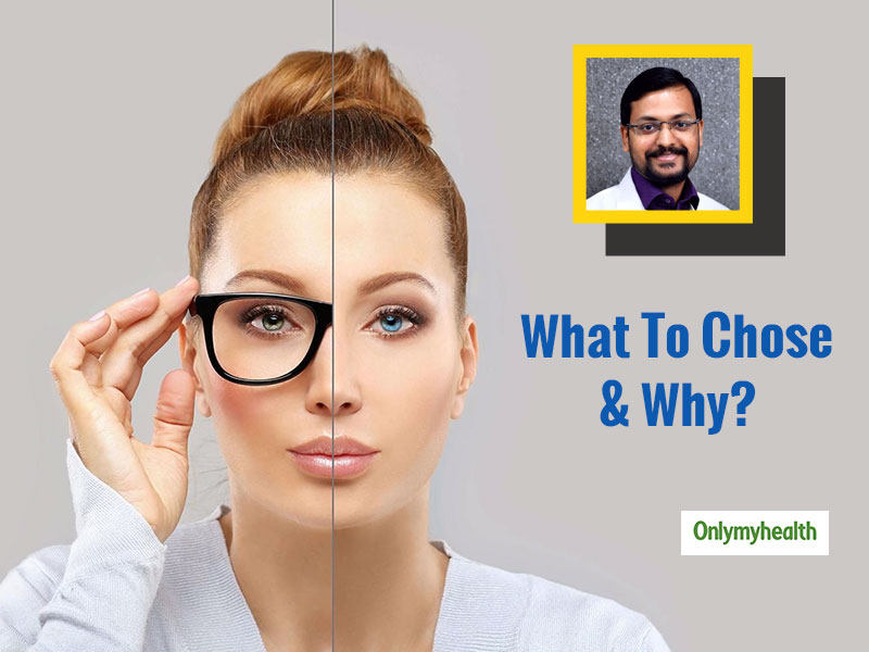 Are Glasses Better Or Contact Lenses? Explains Ophthalmologist Dr Gupta