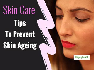 Skincare Hacks: Tips To Combat The Symptoms Of Skin Ageing