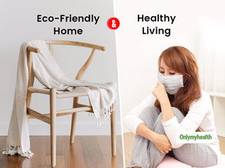 World Environment Day 2020: Know How Eco-Friendly Furniture Can Make Your <strong>Home</strong> A Healthy Abode