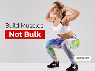 6 Exercises That Will Help You Build Muscles But Not Make You Bulky