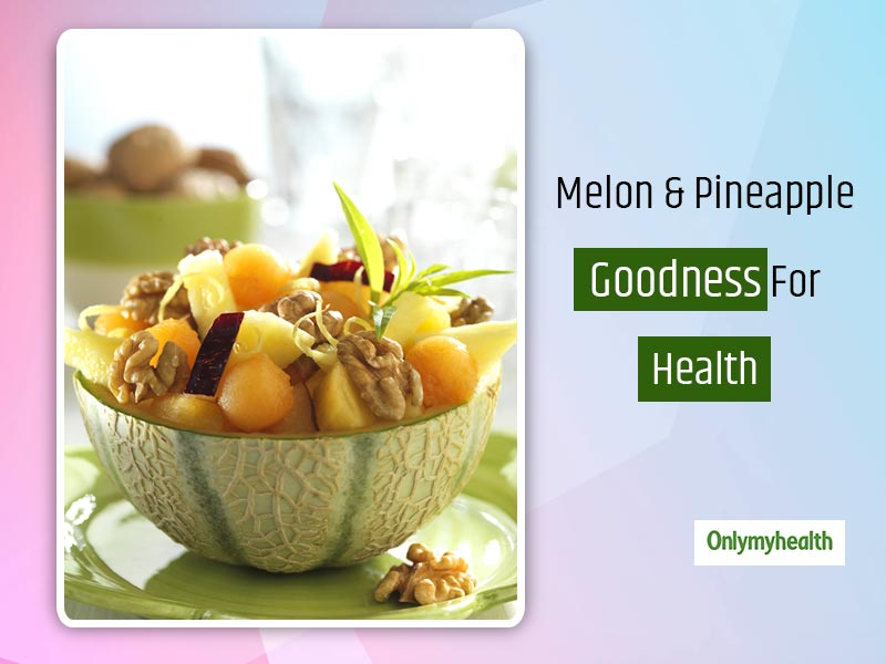 Melon & Pineapple Recipe Benefits: Brighten Your Meals With The Goodness Of Summer Fruits For A Greater Immuni