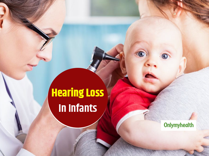 Hearing Loss In Infants: Here's Everything You Need To Know About The Need Of Early Diagnosis