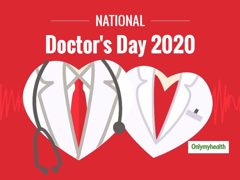 National Doctor's Day 2020: To The Heroes Who Are Leaving No Stone Unturned In Curing And Treating Mankind