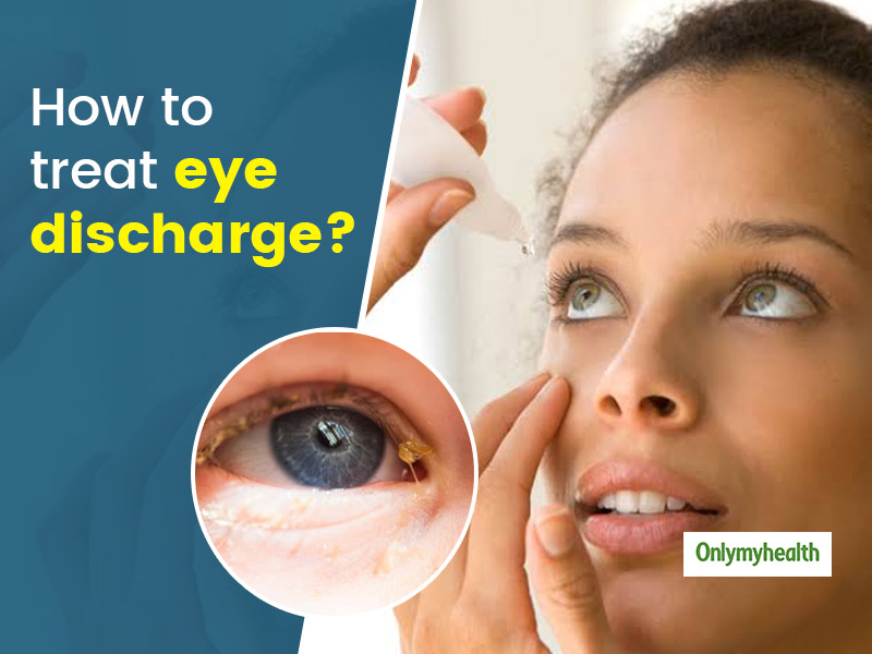Irritated From Excessive Eye Discharge? Know The Causes And Ways To Get Rid Of It From Dr. Tushar Grover