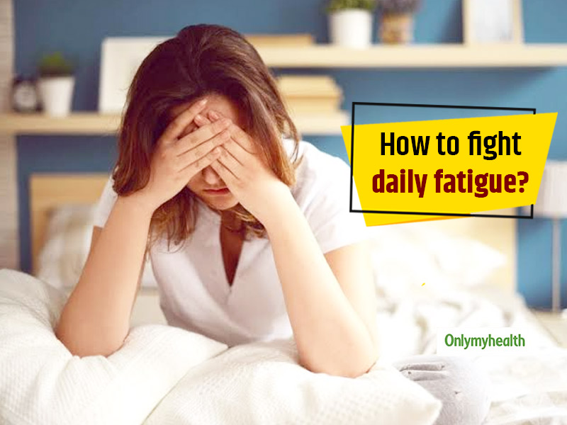 Always Feel Fatigued? Know Ways To Fight Fatigue By Dr Venkat Krishnan