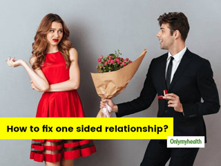 How To Fix One Sided Relationships? Know From The Experts