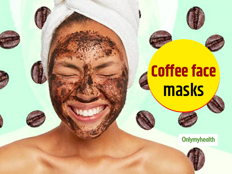 Coffee Benefits Skin? Use These 3 Coffee Masks For A Glowing Face