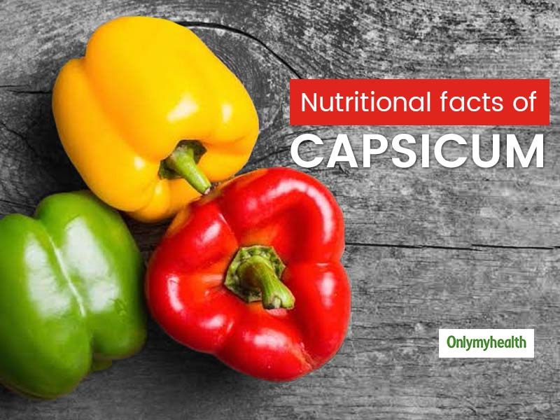 Check Out The Nutritional Facts And Health Benefits Of Capsicum