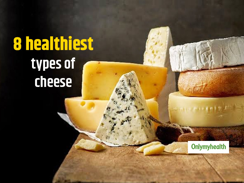 Here Are The 5 Healthiest Types Of Cheese That You Must Include In Your Diet