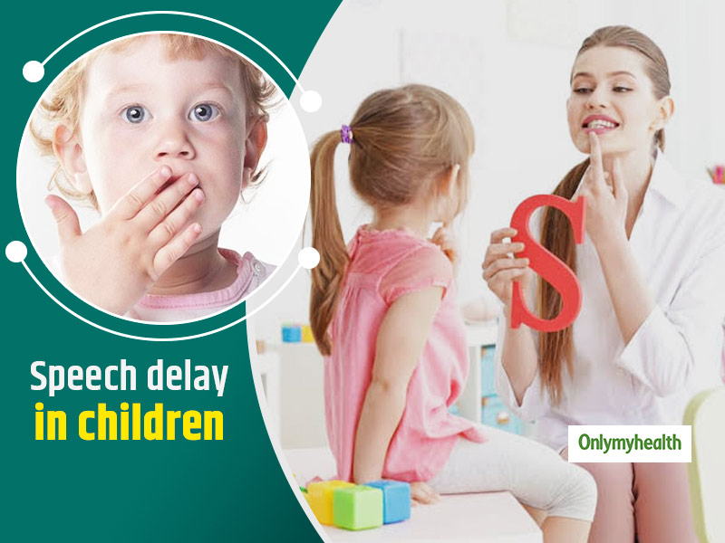 Why Is There A Speech Delay In Children? Here's What Parents Can Do Ensuring Better Speech