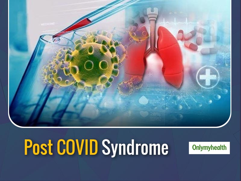 Decoding The 'Post COVID-19 Syndrome' By Dr Pandit From Fortis Hospital in Mumbai