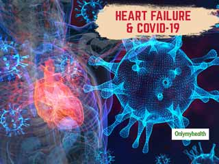 Correlation Between Heart Failure & COVID-19, And How COVID-19 Adds To The Risk Of Heart Conditions