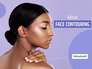 Face Contouring Tips: How To Contour Your Face Permanently? Here Are Some Tips From This Expert