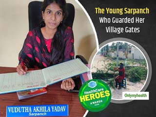 Healthcare Heroes Awards 2020: Sarpanch Akhila Yadav Set An Example By Physically Guarding Her Village Border