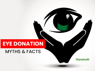 7 Myths Dispelled About <strong>Eye</strong> Donation By This <strong>Eye</strong> Expert