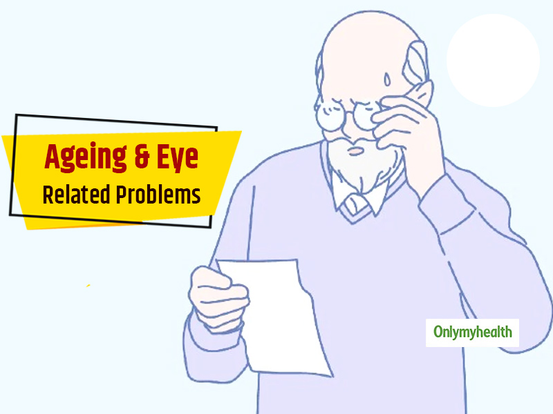 5 Major Eye Problems That Happen Due To Ageing With Tips To Manage The Conditions