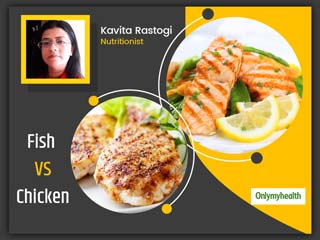 Chicken Vs Fish: Which is Better For Your Health ? Explains This Nutritionist