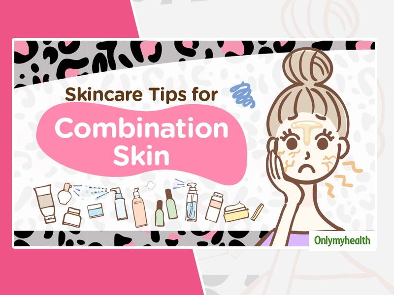 Skincare Tips For Combination Skin: Do's And Don'ts to Keep In Mind During Season Change