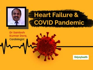 Is There An Increased Risk Of Heart Failure During The Pandemic? Know What This Expert Has To Say
