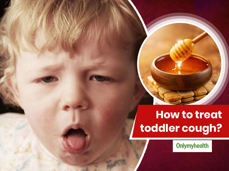 Coughing In Toddlers? Here's How You Can Treat It At Home