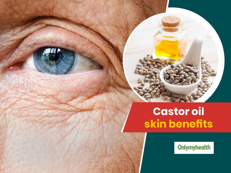 Benefits Of Castor Oil On Skin And How To Use It