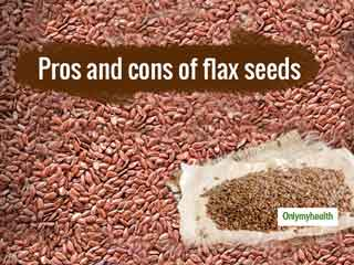 Pros And Cons Of Having Flax Seeds