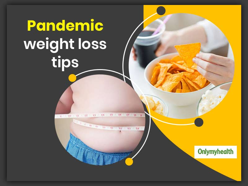 Gained Weight Due To The Pandemic? Here Are 5 Useful Weight Loss Tips To Follow
