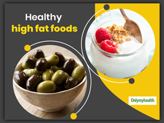 6 High Fat Foods That Are Actually Healthy