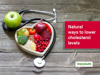 Know These 7 Natural Ways To Lower Cholesterol Levels