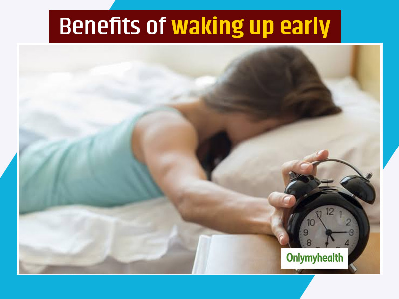 7 Benefits Of Waking Up Early And Tips To Make The Morning Routine