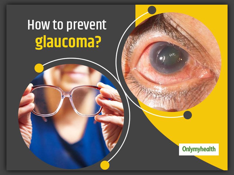 World Glaucoma Week 2021: 8 Simple Natural Remedies To Prevent Glaucoma