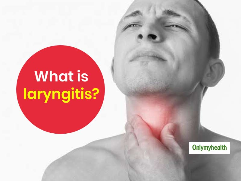 What Is Laryngitis? Know The  Symptoms, Causes And Treatment From An Expert