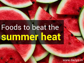 Foods to beat the summer heat