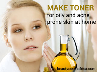 Make toner for oily and acne prone skin at home